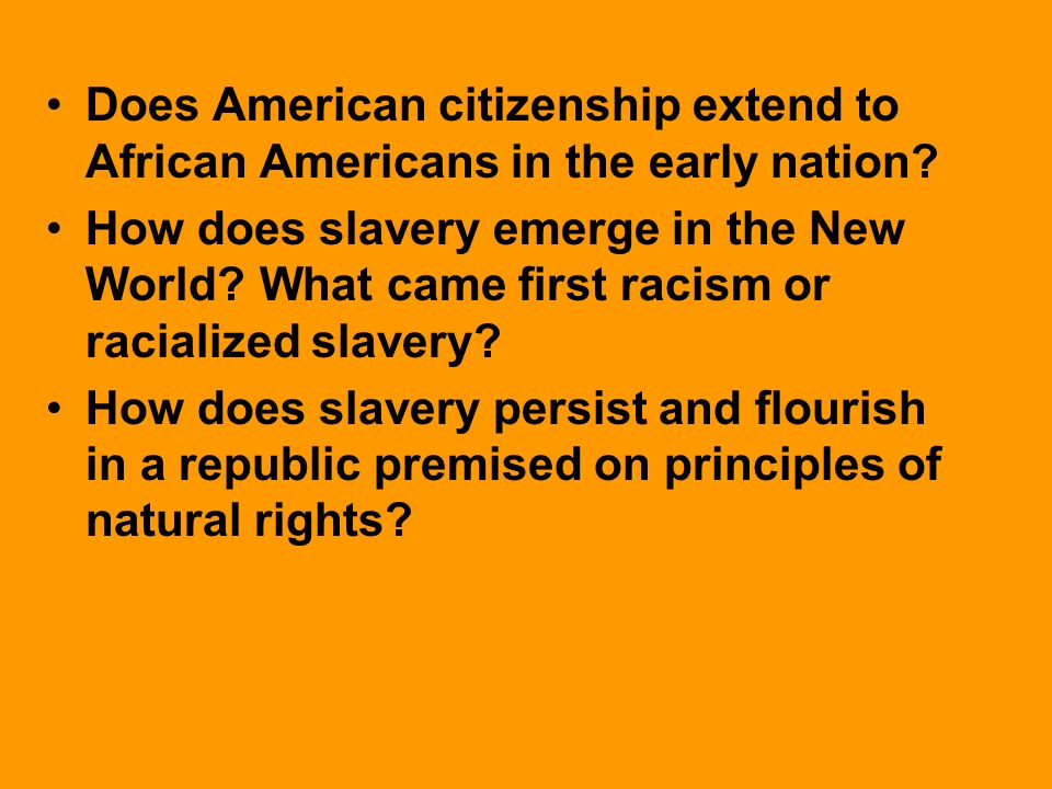 Does American citizenship extend to African Americans in the early nation.
