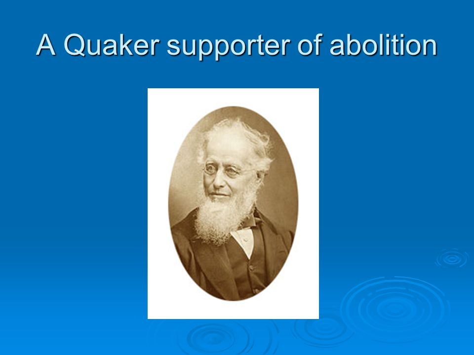 A Quaker supporter of abolition