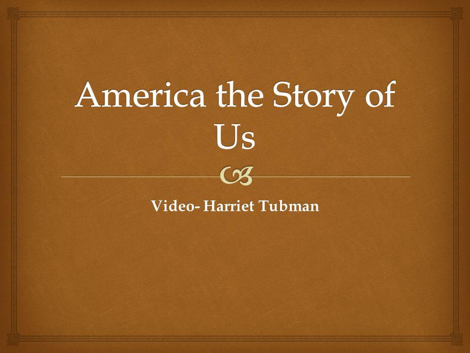 Video- Harriet Tubman