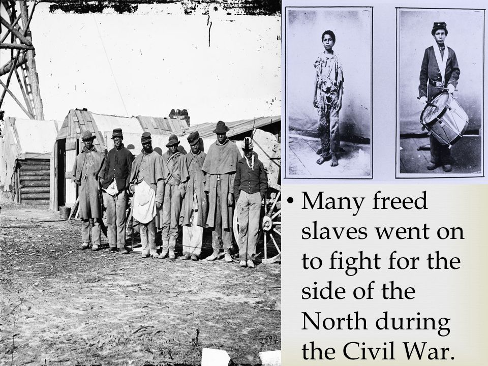 Many freed slaves went on to fight for the side of the North during the Civil War.