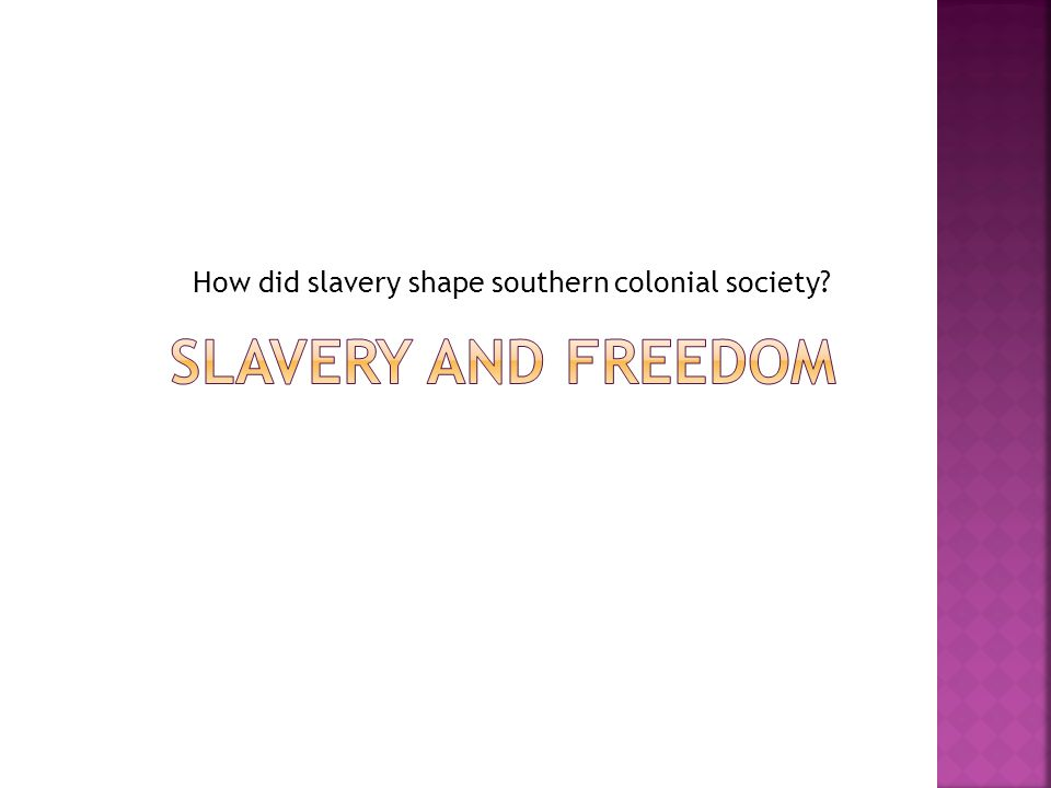How did slavery shape southern colonial society?