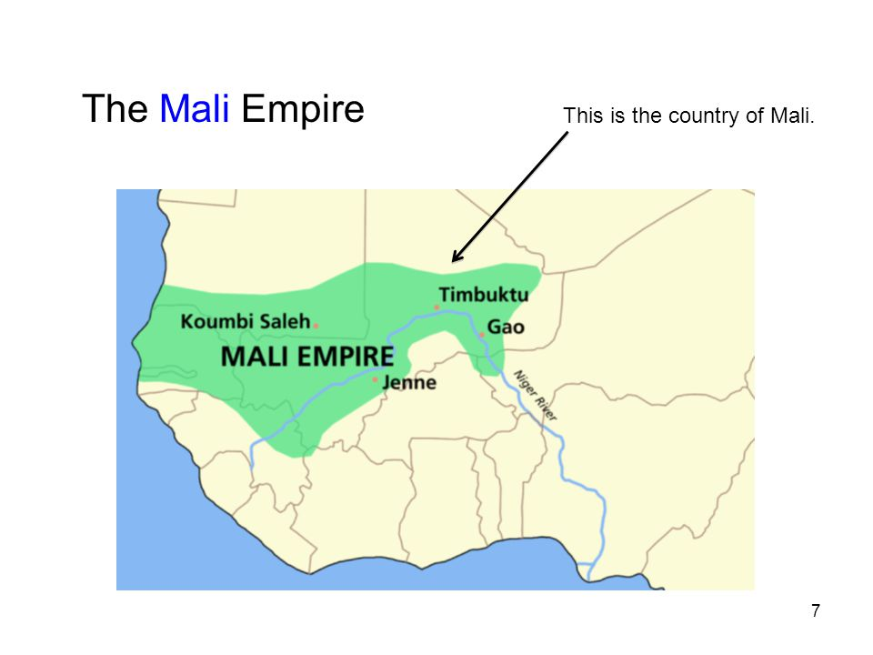 The Mali Empire This is the country of Mali. 7