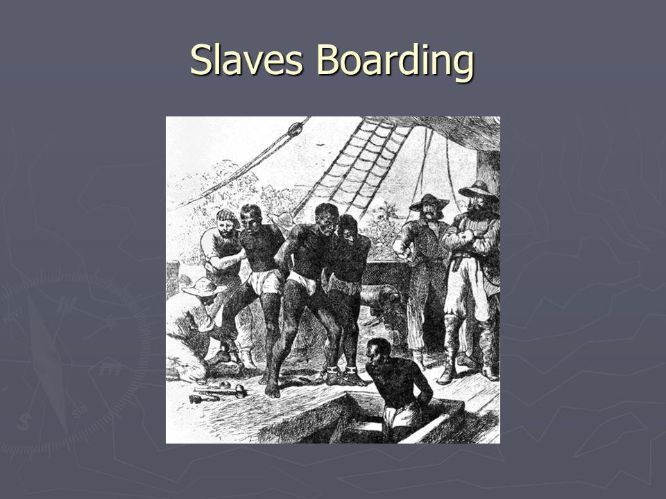 Slaves Boarding