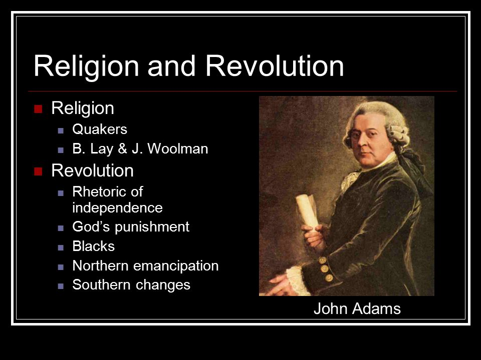 Religion and Revolution Religion Quakers B.Lay & J.