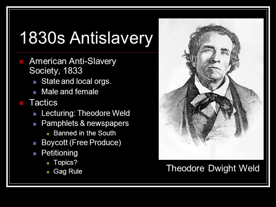 1830s Antislavery American Anti-Slavery Society, 1833 State and local orgs.
