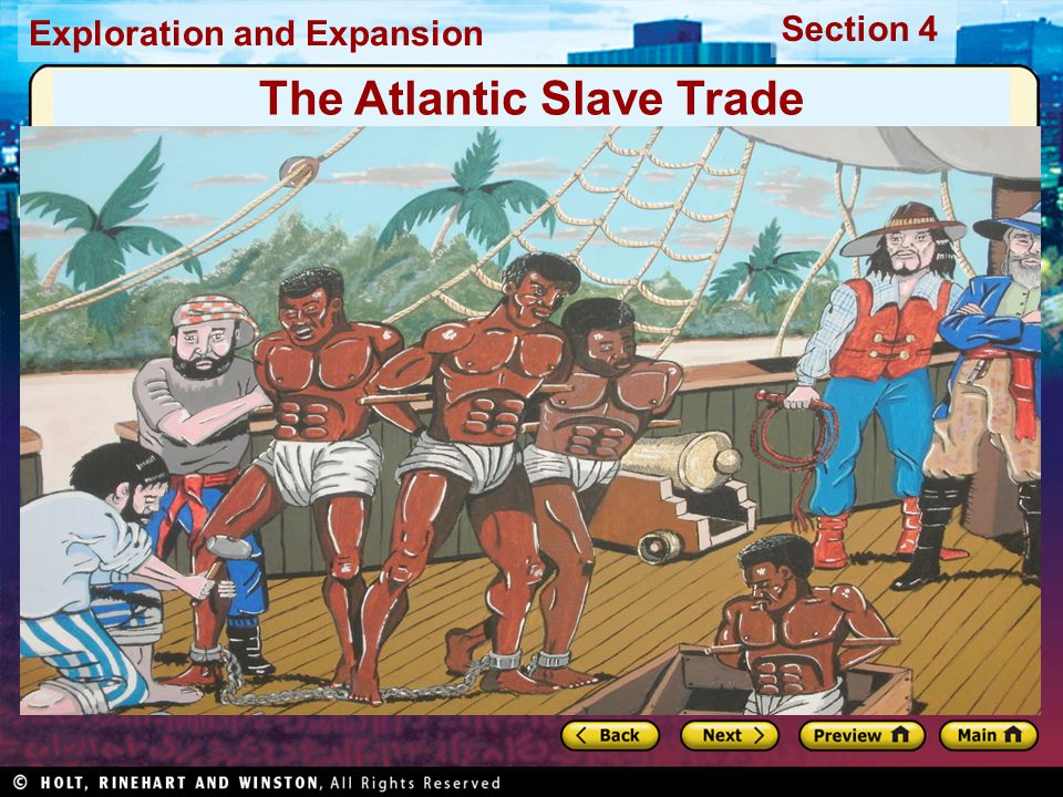 Exploration and Expansion Section 4 The Atlantic Slave Trade