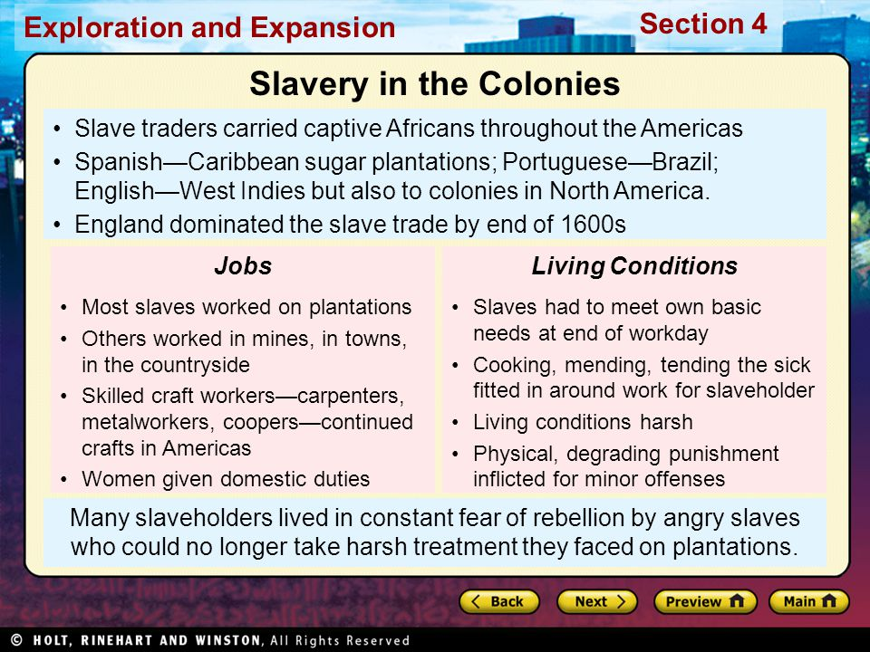 Exploration and Expansion Section 4 Many slaveholders lived in constant fear of rebellion by angry slaves who could no longer take harsh treatment the