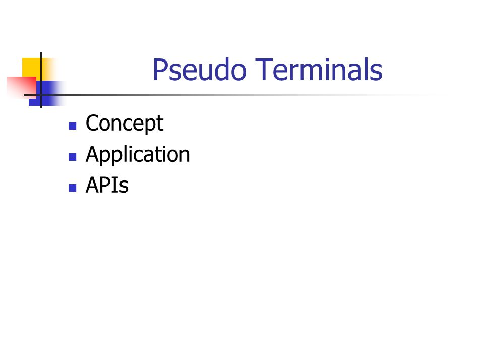 Pseudo Terminals Concept Application APIs