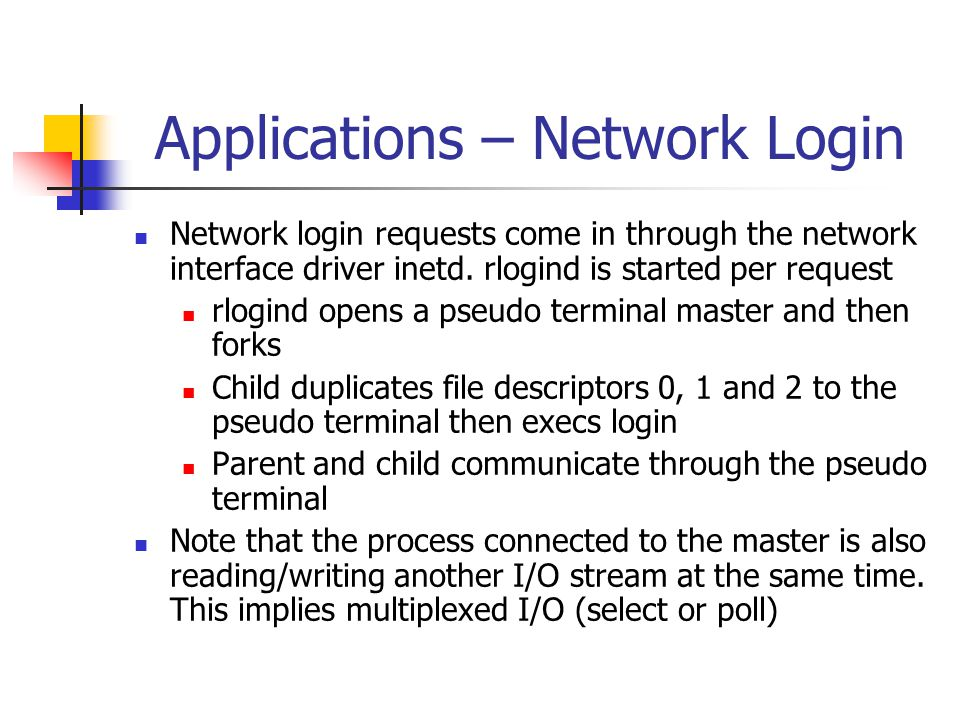 Network login requests come in through the network interface driver inetd.