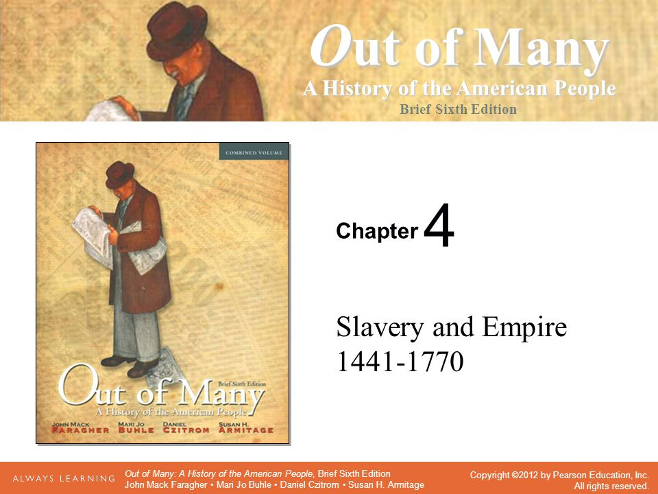Chapter Seventh Edition O ut of Many A History of the American People Brief Sixth Edition Copyright ©2012 by Pearson Education, Inc.