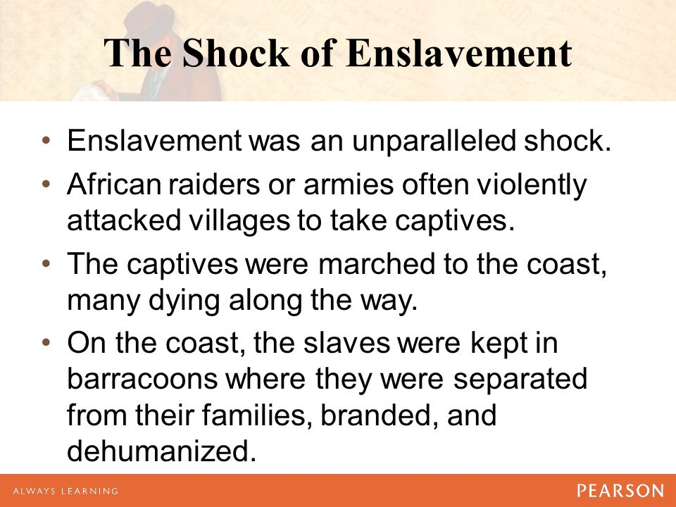 The Shock of Enslavement Enslavement was an unparalleled shock.