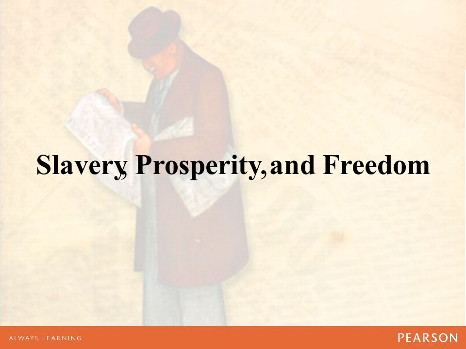 Slavery Prosperity and Freedom,,