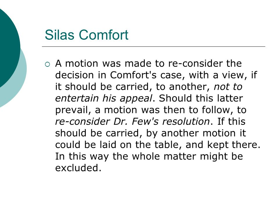 Silas Comfort  A motion was made to re-consider the decision in Comfort s case, with a view, if it should be carried, to another, not to entertain his appeal.