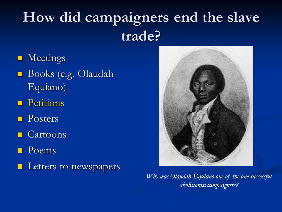 How did campaigners end the slave trade.Meetings Meetings Books (e.g.