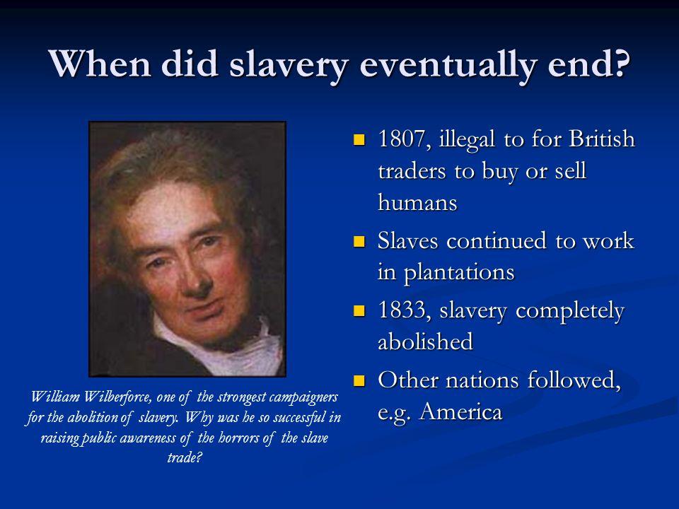When did slavery eventually end.