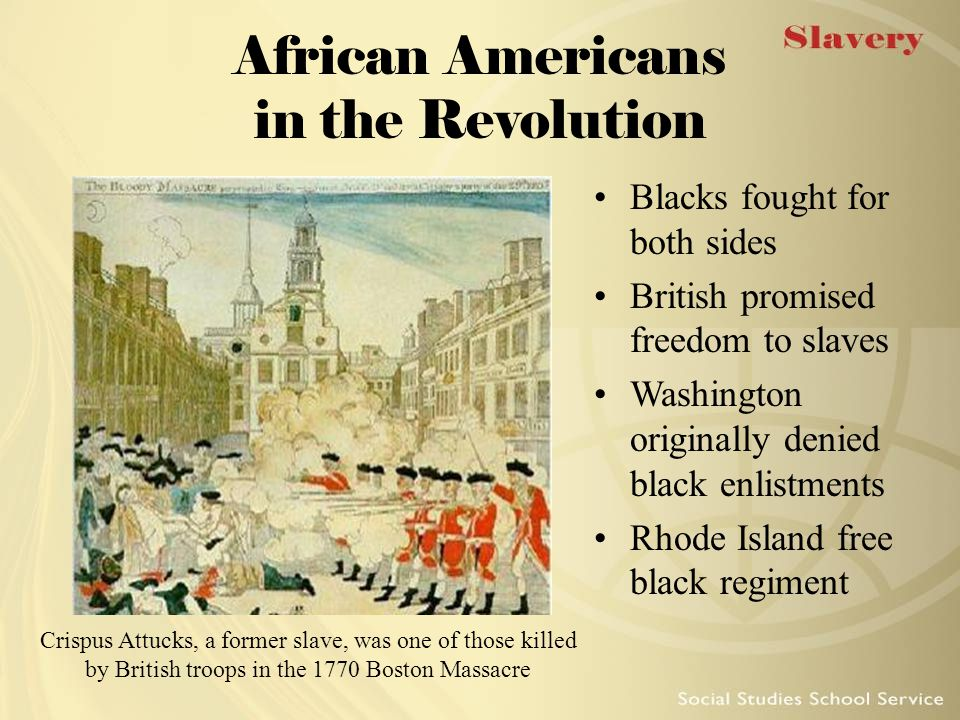 African Americans in the Revolution Blacks fought for both sides British promised freedom to slaves Washington originally denied black enlistments Rho