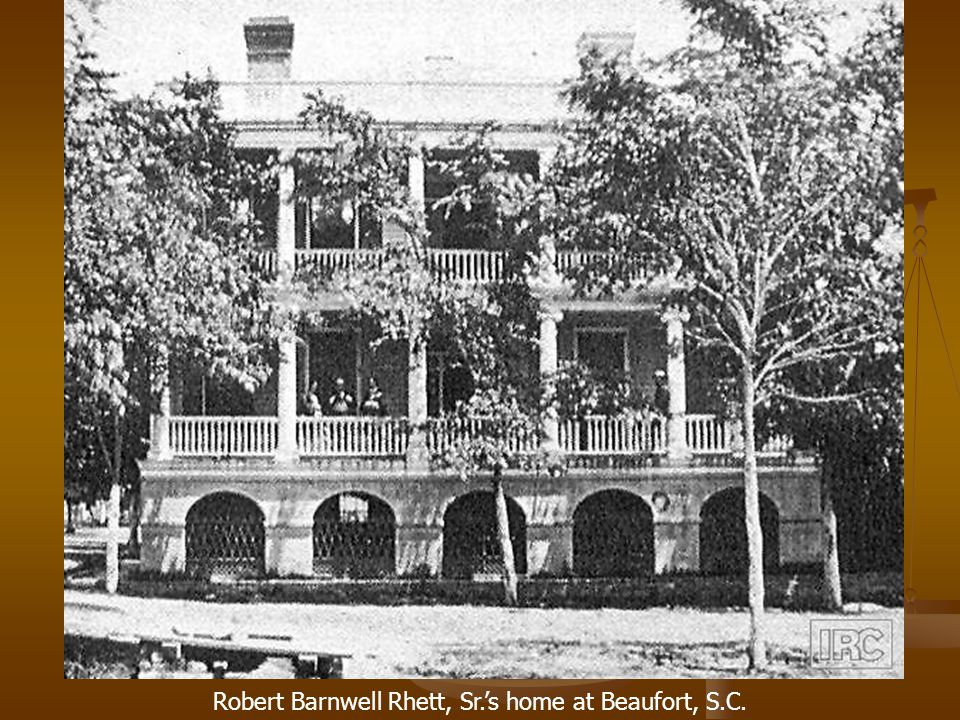 Robert Barnwell Rhett, Sr.'s home at Beaufort, S.C.