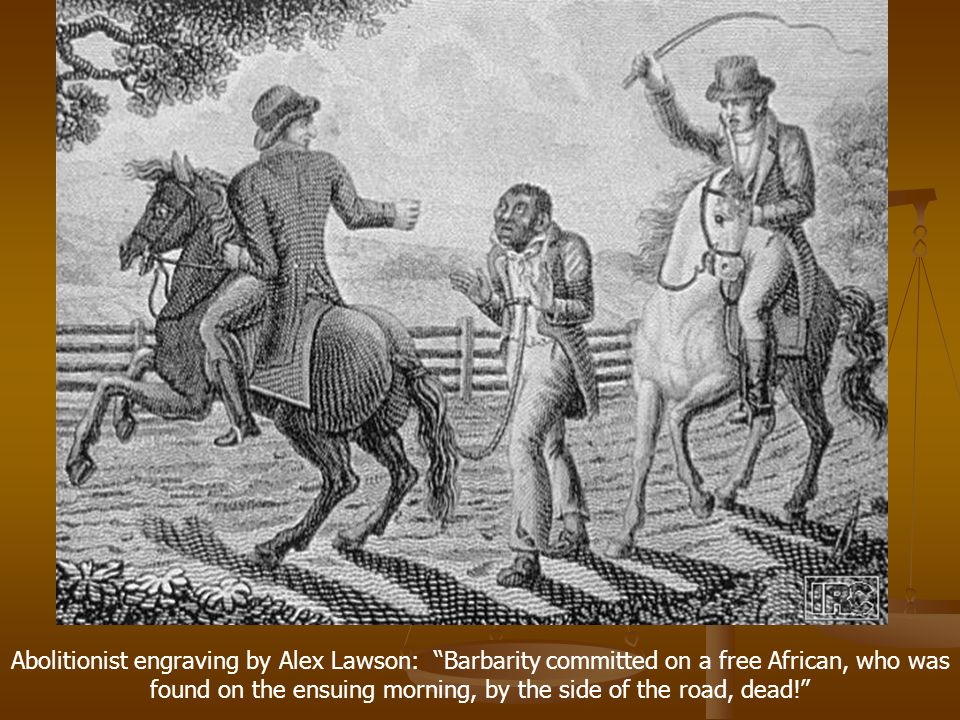 "Abolitionist engraving by Alex Lawson: ""Barbarity committed on a free African, who was found on the ensuing morning, by the side of the road, dead!"""