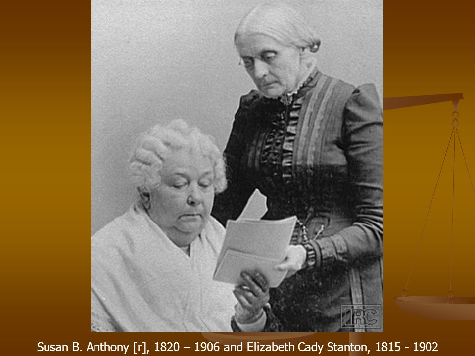 Susan B. Anthony [r], 1820 – 1906 and Elizabeth Cady Stanton, 1815 - 1902