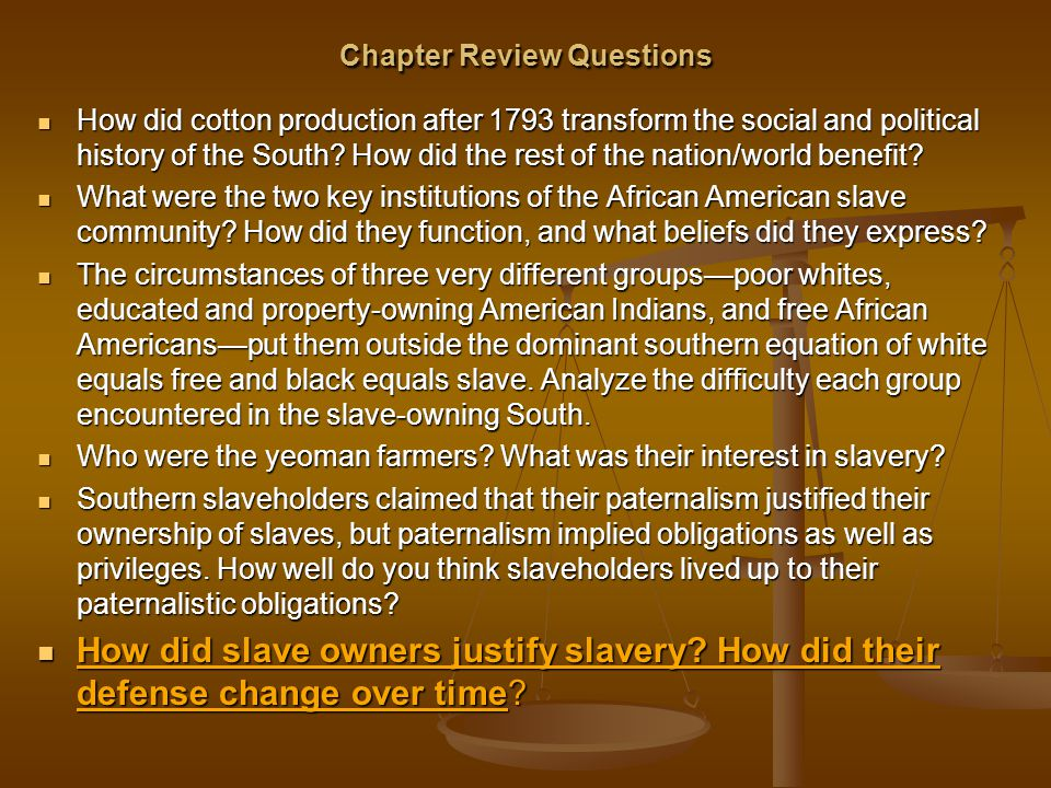 Chapter Review Questions How did cotton production after 1793 transform the social and political history of the South? How did the rest of the nation/