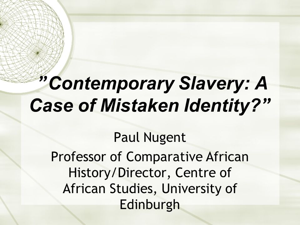 3.Slave as Non-Person  1. Ideology of kinship as a mask for continuity of slave relations (e.g.