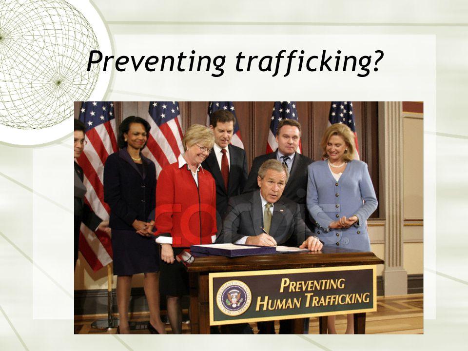 Preventing trafficking