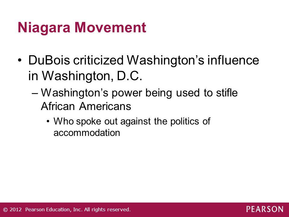 Niagara Movement DuBois criticized Washington's influence in Washington, D.C.