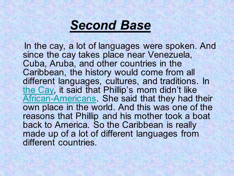In the cay, a lot of languages were spoken.