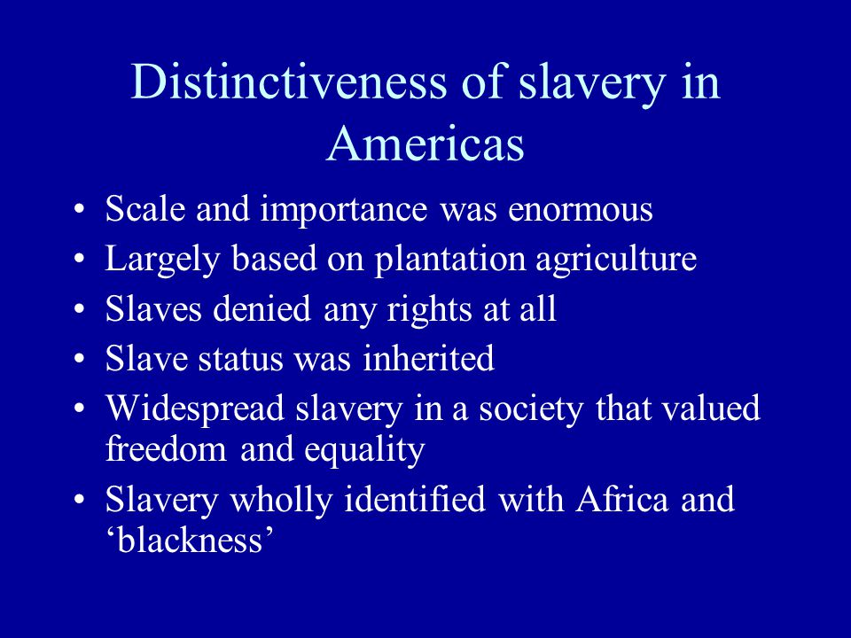 Slavery took many forms Often assimilated into owner's households Children of slaves were sometimes free Islamic world preferred female slaves Atlantic trade favored males Not all slaves had lowly positions –E–Ex.