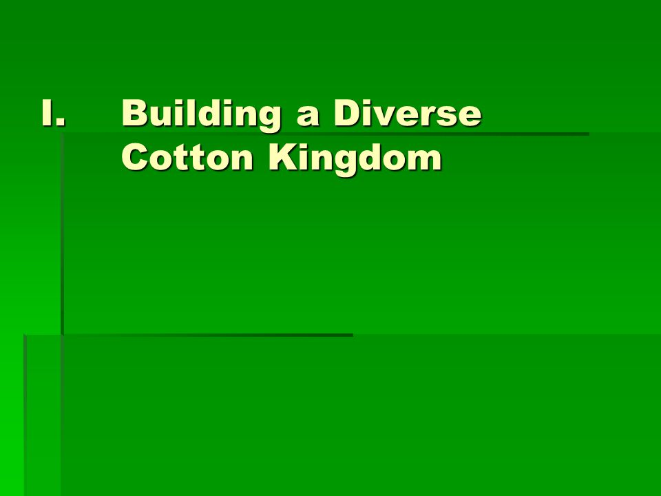 I.Building a Diverse Cotton Kingdom