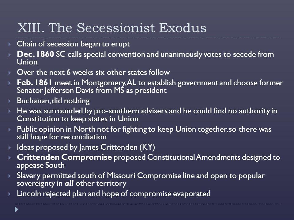 XIII.The Secessionist Exodus  Chain of secession began to erupt  Dec.