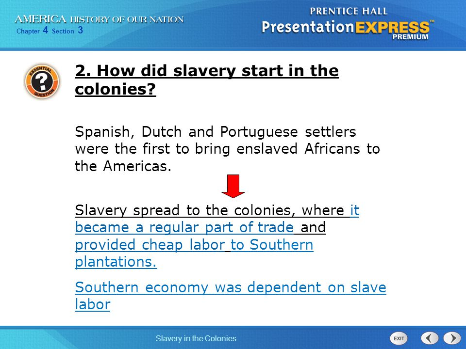 Chapter 4 Section 3 Slavery in the Colonies How did slavery grow.