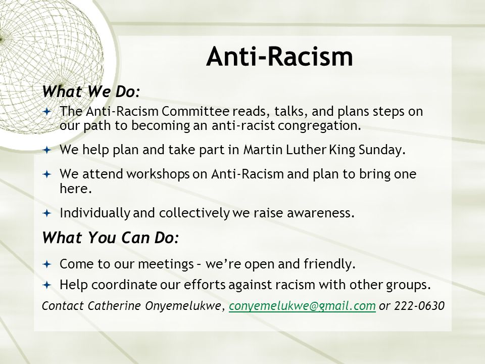 Anti-Racism What We Do:  The Anti-Racism Committee reads, talks, and plans steps on our path to becoming an anti-racist congregation.