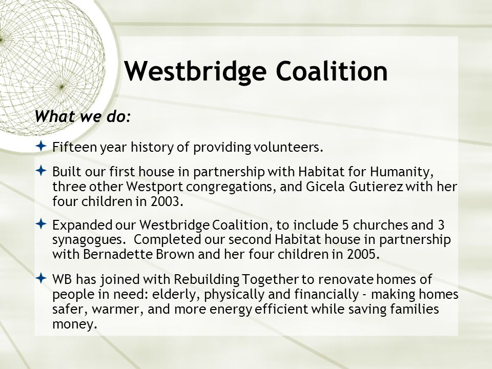 Westbridge Coalition What we do:  Fifteen year history of providing volunteers.