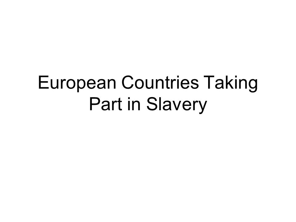 European Countries Taking Part in Slavery