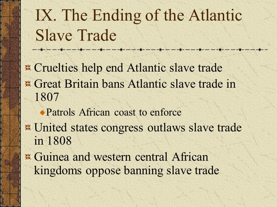 Conclusion Nine to eleven million Africans brought to the Americas during three centuries of trade Millions more died Most arrived between 1701 and 1810 Only 600,000 reached the British colonies of north America