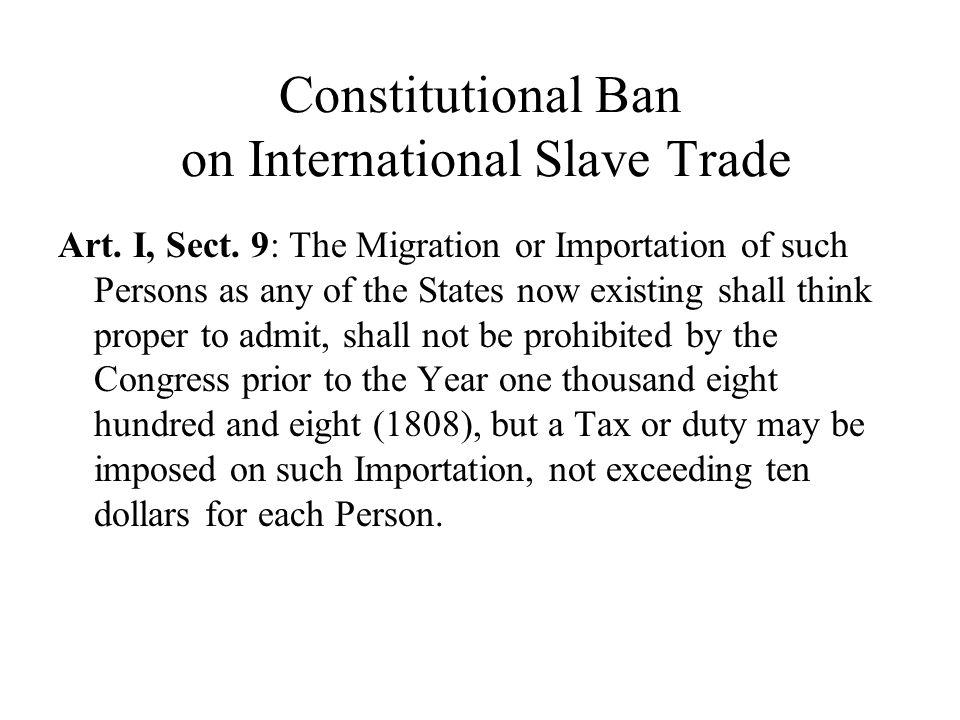 Constitutional Ban on International Slave Trade Art.