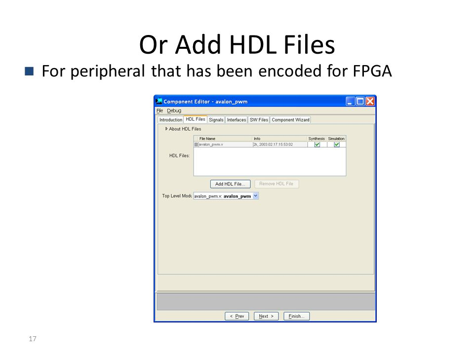 17 Or Add HDL Files For peripheral that has been encoded for FPGA