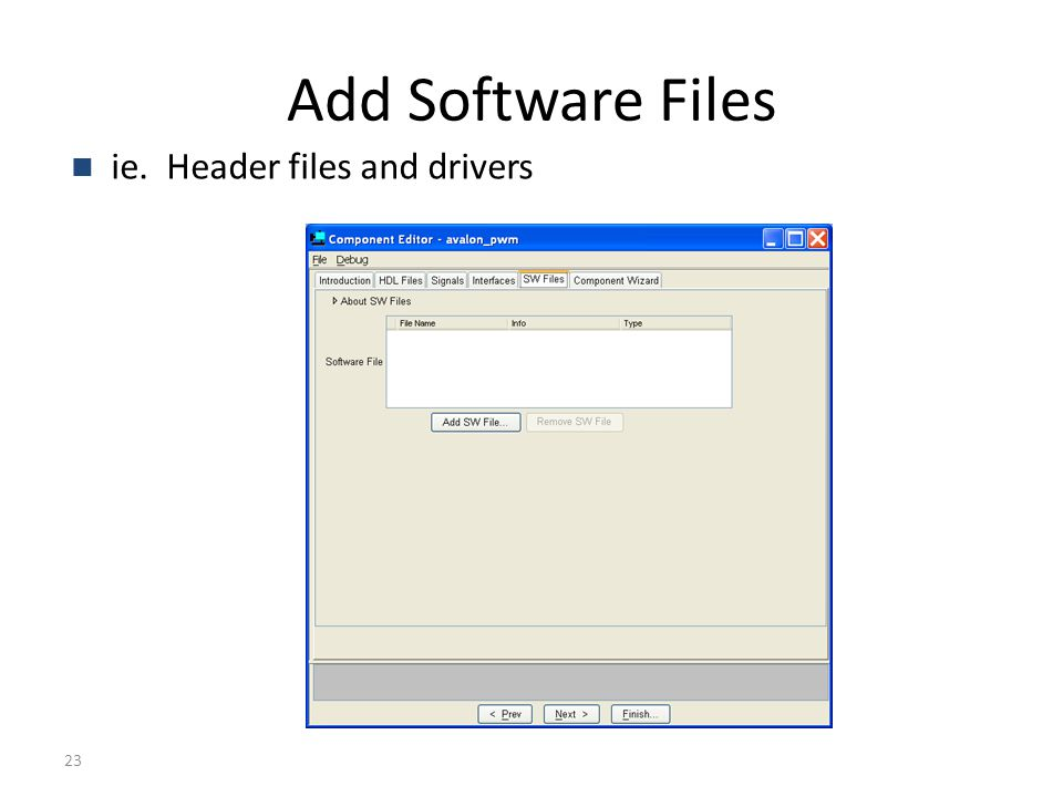 23 Add Software Files ie. Header files and drivers