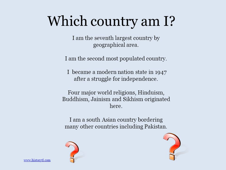 Which country am I. I am the seventh largest country by geographical area.