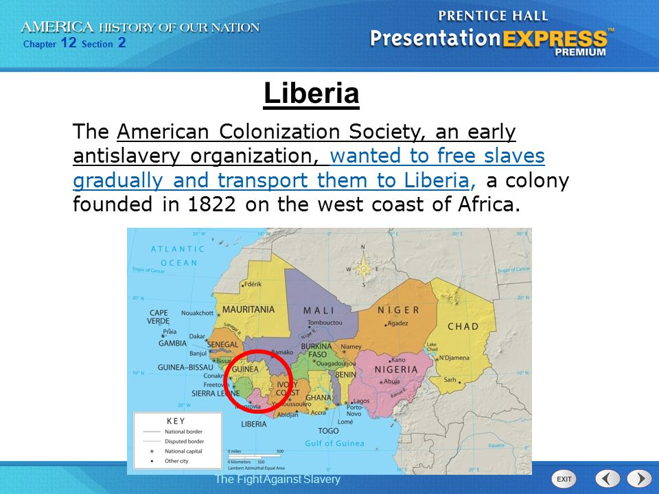 Chapter 12 Section 2 The Fight Against Slavery By 1830, only about 1,400 African Americans had migrated to Liberia.