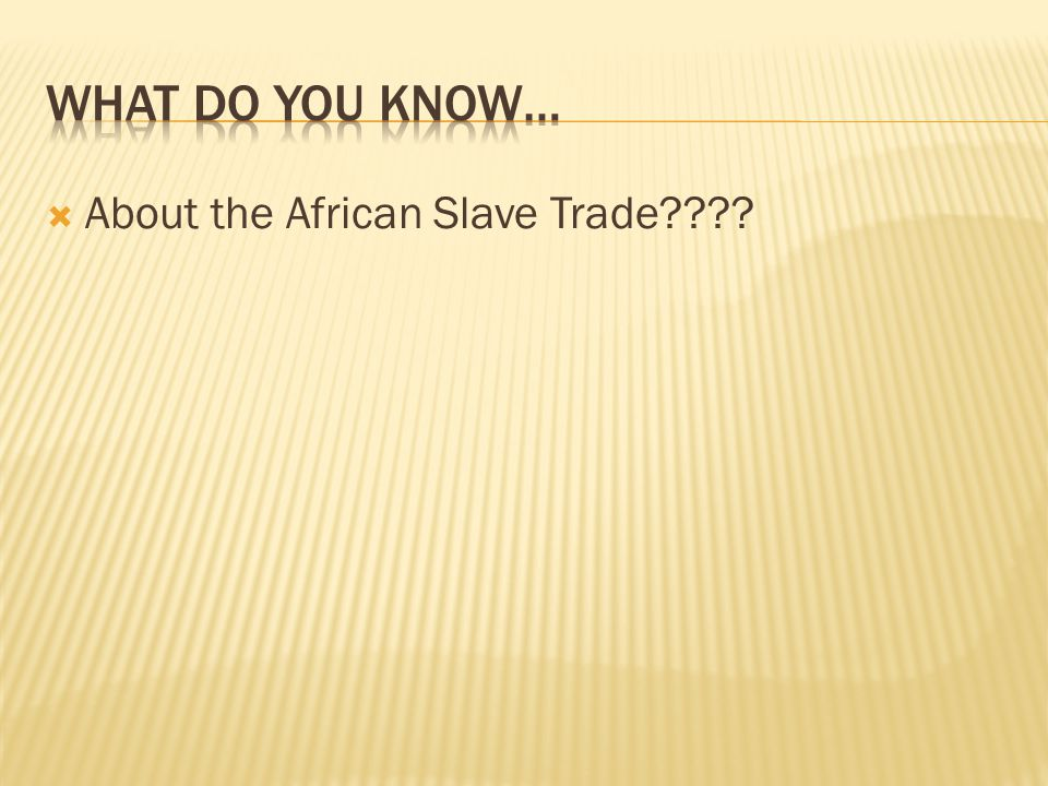  About the African Slave Trade