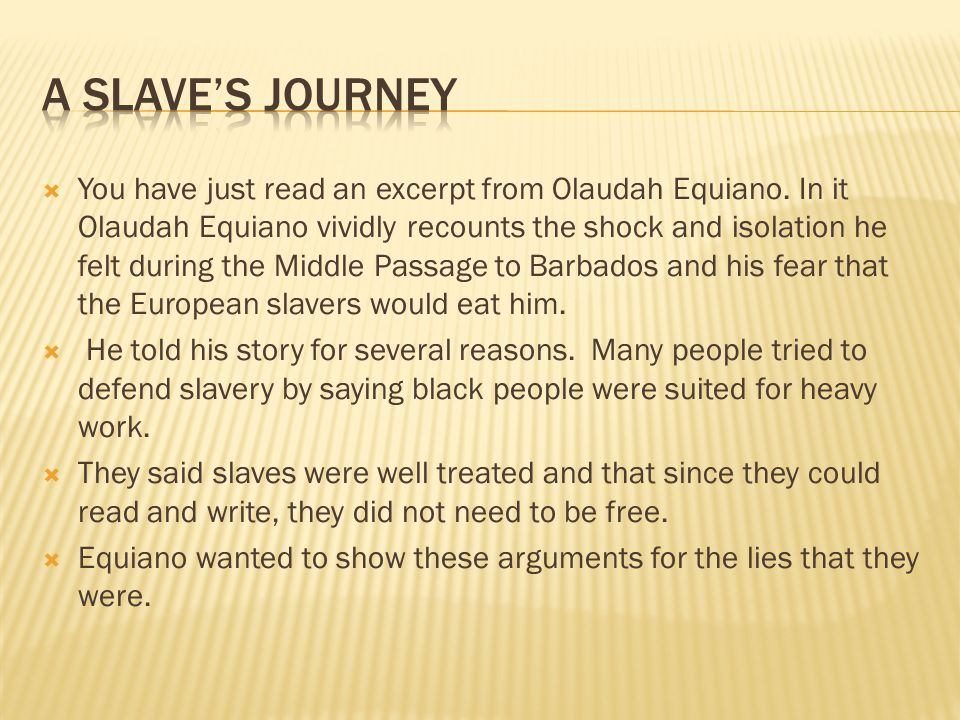  You have just read an excerpt from Olaudah Equiano.