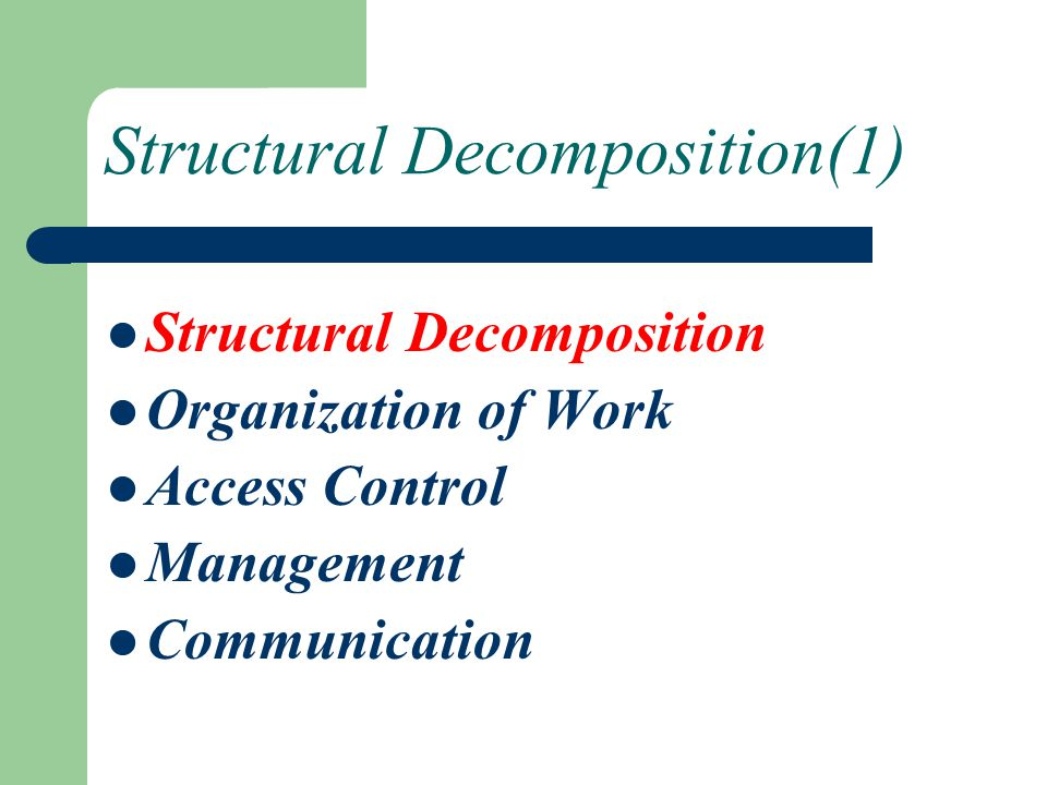 Structural Decomposition() The Whole-Part design pattern helps with the aggregation of components that together form a semantic unit.