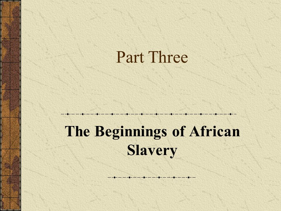Part Eight Slavery and Freedom