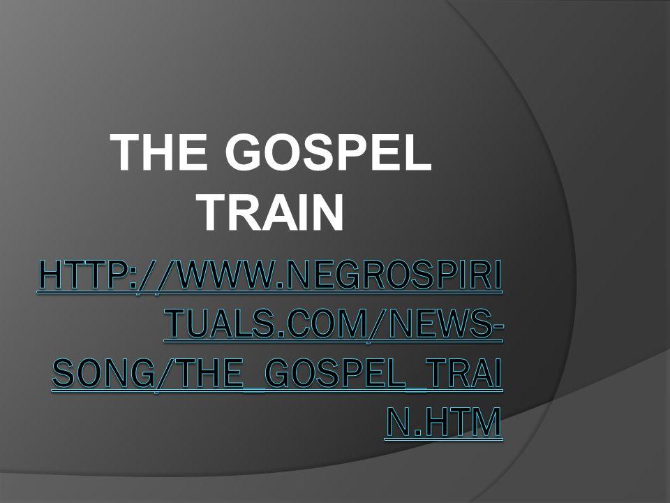 THE GOSPEL TRAIN