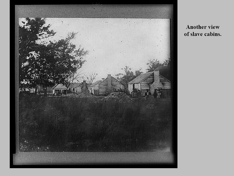 Another view of slave cabins.
