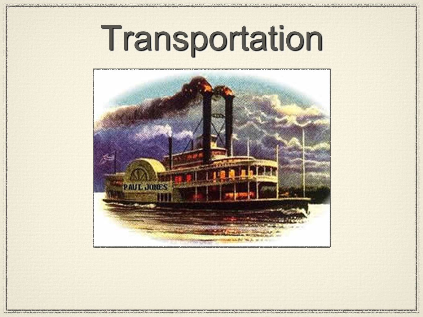 TransportationTransportation