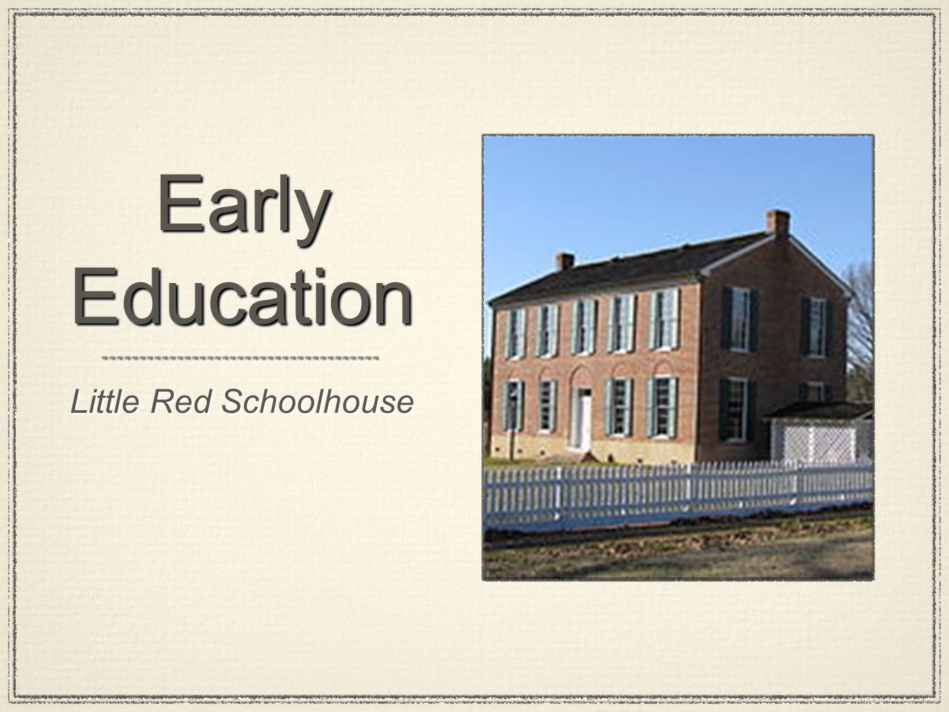 Early Education Little Red Schoolhouse