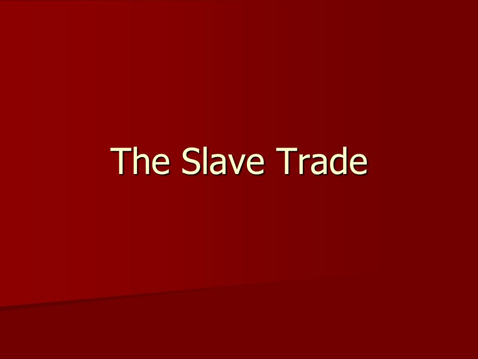 Trade in Human Beings In the 1400's, there was little interest in slaves.